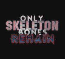 Only Skeleton Bones Remain by Jason Acuña