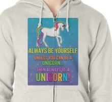 Always be a Unicorn - bright Zipped Hoodie