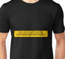Logical Fallacy - Denying the Antecedent Unisex T-Shirt