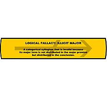 Logical Fallacy - Illicit Major Photographic Print