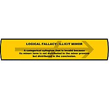 Logical Fallacy - Illicit Minor Photographic Print