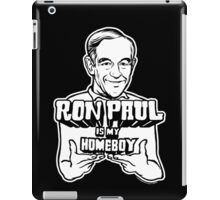Ron Paul Is My Homeboy iPad Case/Skin