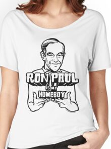 Ron Paul Is My Homeboy Women's Relaxed Fit T-Shirt