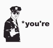 You're Your Grammar Police by TheShirtYurt