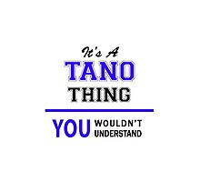It's a TANO thing, you wouldn't understand !! by allnames