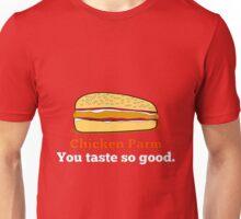 Chicken parm you taste so good. Unisex T-Shirt