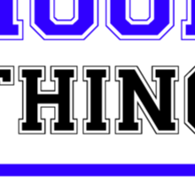 It's a HOOP thing, you wouldn't understand !! Sticker