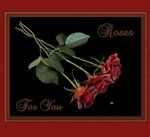 Roses For You by Martie Venter