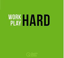 Work Hard Play Hard by quotesutra