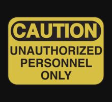 Unauthorized Personnel Only by MOC2
