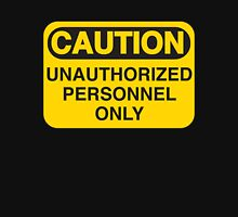 Unauthorized Personnel Only Unisex T-Shirt