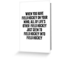 Field Hockey On Your Mind Greeting Card