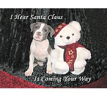 I Hear Santa Claus Photographic Print