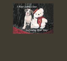 I Hear Santa Claus Unisex T-Shirt