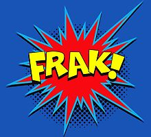 Funny Comic Word Starburst FRAK by Tee Brain Creative