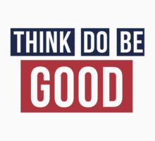 Think Good Do Good Be Good by quotesutra