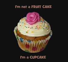 I'm not a FRUIT CAKE, I'm a CUPCAKE - T-Shirt - NZ Womens Fitted T-Shirt