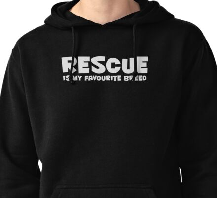 RESCUE is my favorite breed Pullover Hoodie