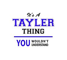 It's a TAYLER thing, you wouldn't understand !! by allnames