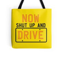 NOW SHUT UP AND DRIVE with license plate warning Tote Bag