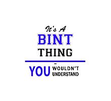 It's a BINT thing, you wouldn't understand !! by yourname