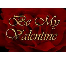 Be My Valentine Photographic Print