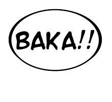Baka!! by viewmaster