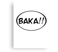 Baka!! Canvas Print