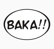Baka!! T-Shirt