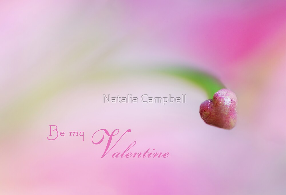 Be my valentine by Natalia Campbell
