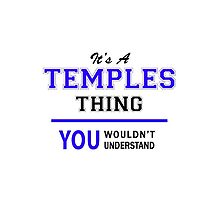 It's a TEMPLES thing, you wouldn't understand !! by allnames