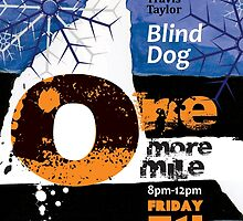 """One More Mile Poster for Travis Taylor """" Blind Dog Taylor"""" by Marie Gudic"""