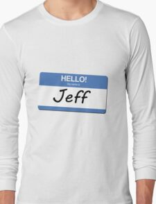 My Name Is Jeff Long Sleeve T-Shirt