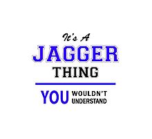 It's a JAGGER thing, you wouldn't understand !! by thenamer