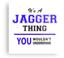 It's a JAGGER thing, you wouldn't understand !! Metal Print