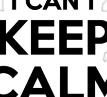 I cant keep calm Im a LUX Sticker