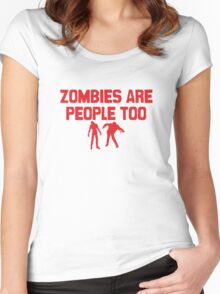 Zombies Are People Too Women's Fitted Scoop T-Shirt