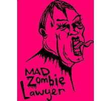 Mad Zombie Lawyer Photographic Print