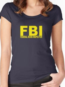 FBI - Federal Boob Inspector Women's Fitted Scoop T-Shirt