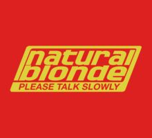 Natural Blonde... Please Talk Slowly by TeesBox