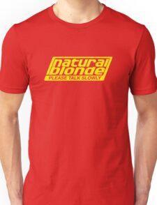 Natural Blonde... Please Talk Slowly Unisex T-Shirt