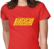 Natural Blonde... Please Talk Slowly Womens Fitted T-Shirt