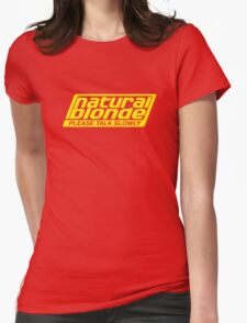 Natural Blonde... Please Talk Slowly T-Shirt