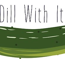 Dill With It by OlliiAndChips