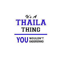 It's a THAILA thing, you wouldn't understand !! by allnames
