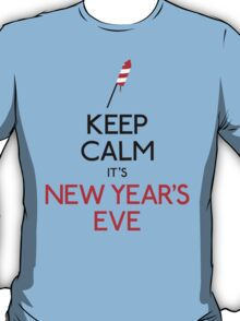 Keep calm it's new year's eve T-Shirt