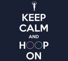 KEEP CALM AND HOOP ON (shirt) T-Shirt