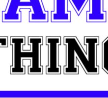 It's a JAMS thing, you wouldn't understand !! Sticker