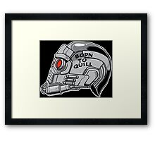 Born to Quill! Framed Print