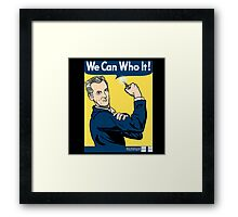 We Can Who It! Framed Print